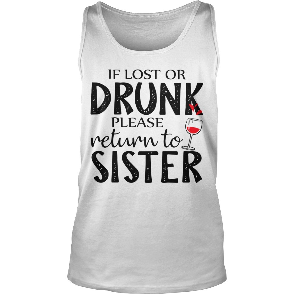 If Lost Or Drunk Please Return To Sister Tank Top