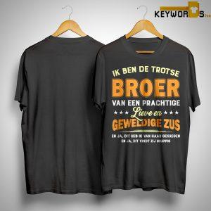 Ik Ben De Trotse Broer Van Een Prachtige Lieve En Geweldige Zus Shirt