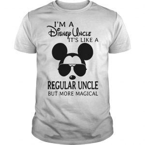 I'm A Disney Uncle It's Like A Regular Uncle But More Magical Shirt