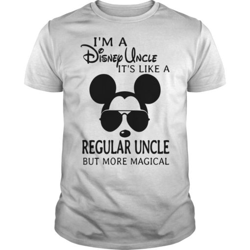 I'm A Disney Uncle It's Like A Regular Uncle But More Magical