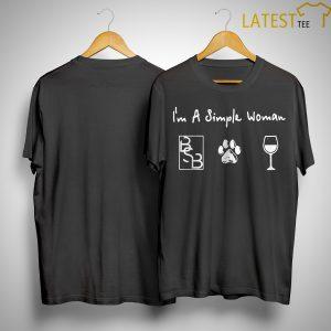 I'm A Simple Woman Like Backstreets Boys Dog And Wine Shirt