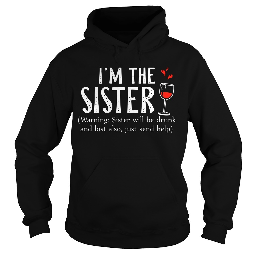 I'm The Sister Hoodie