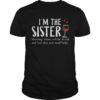 I'm The Sister Shirt