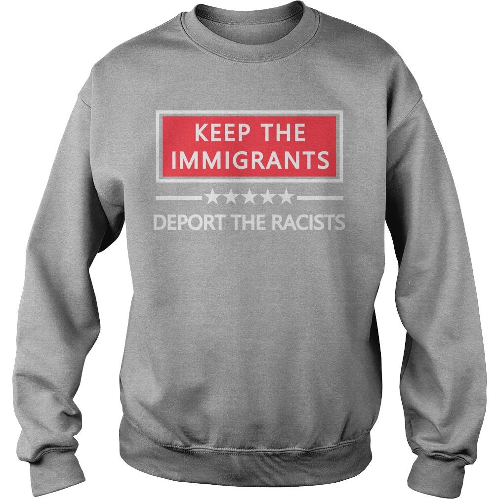 Keep The Immigrants Deport The Racists Sweater