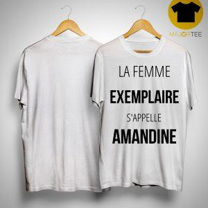 La Femme Exemplaire S'appelle Amandine Shirt