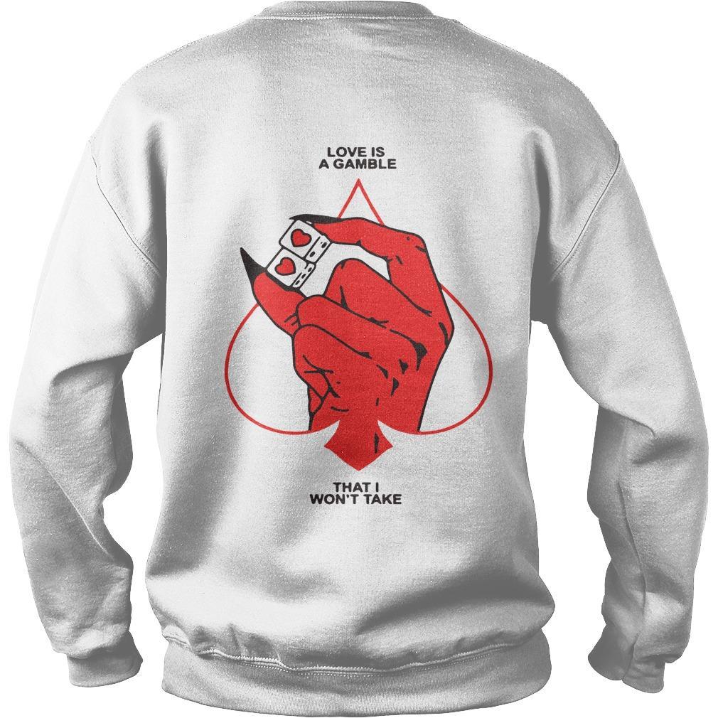 Love Is A Gamble That I Won't Take Sweater