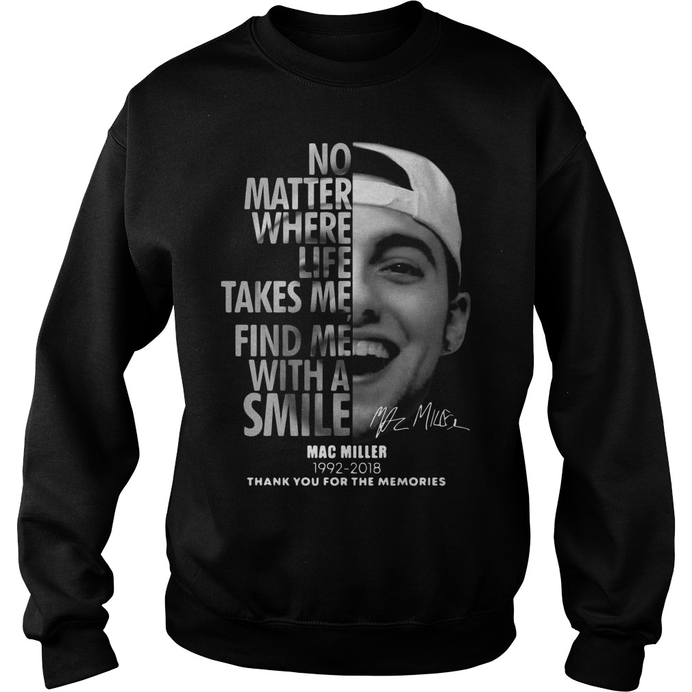 Mac Miller No Matter Where Life Takes Me Find Me With A Smile 1992 2018 Sweater