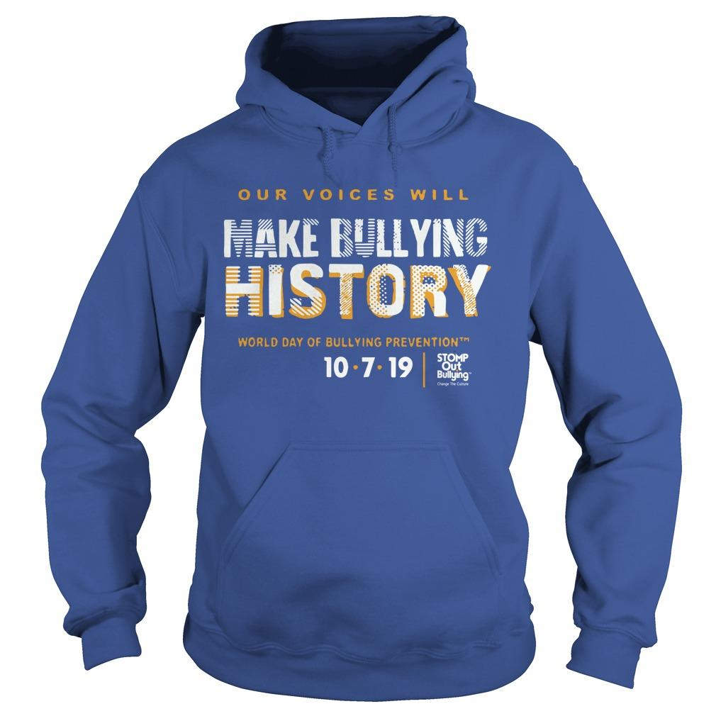 Make Bullying History World Day Of Bullying Prevention 2019 Hoodie
