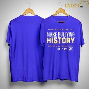 Make Bullying History World Day Of Bullying Prevention 2019 Shirt