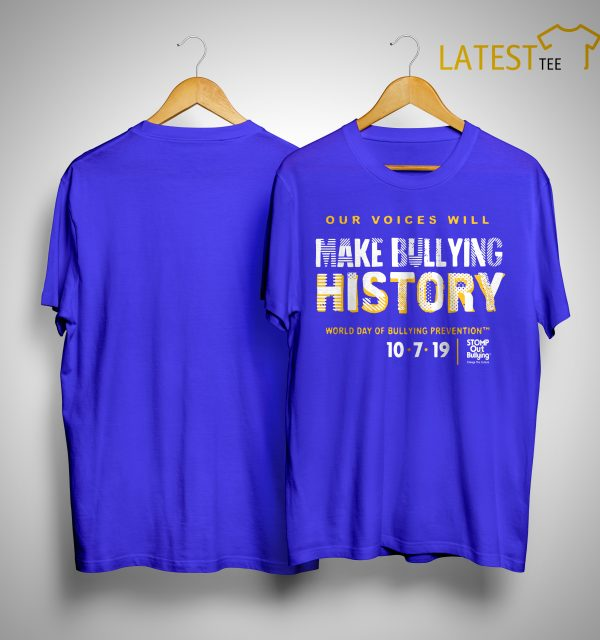 Make Bullying History World Day Of Bullying Prevention 2019 Shirt