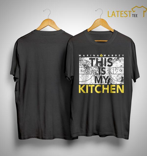 Marina Mabrey This Is My Kitchen Shirt