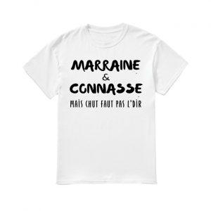 Marraine Et Connasse Mais Chut Faut Pas L'dir Shirt
