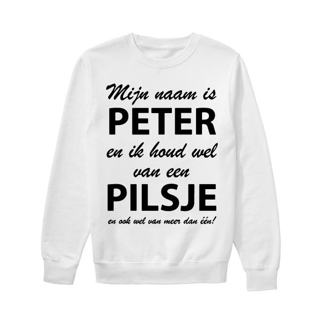 Mijn Naam Is Peter En Ik Houd Wel Van Een Pilsje En Ook Wel Van Meer Dan Een Sweater