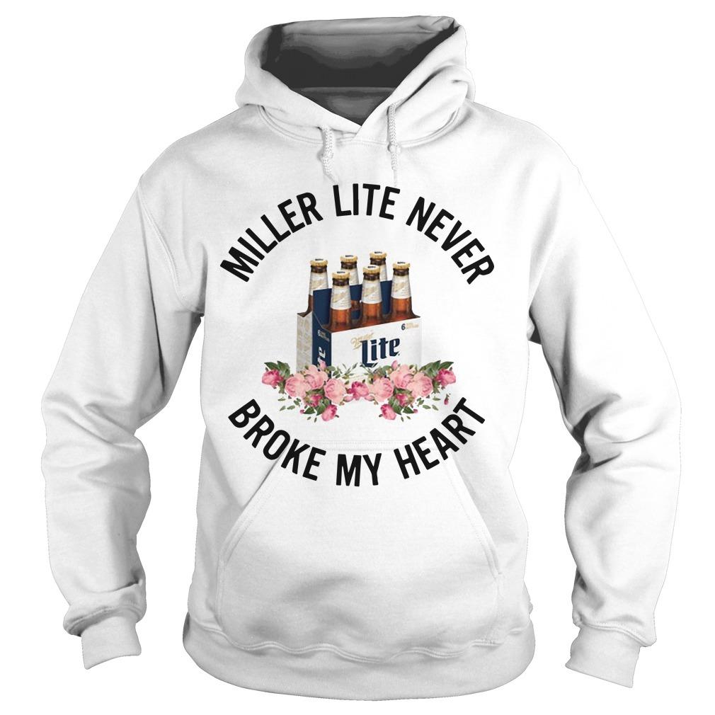 Miller Lite Never Broke My Heart Hoodie