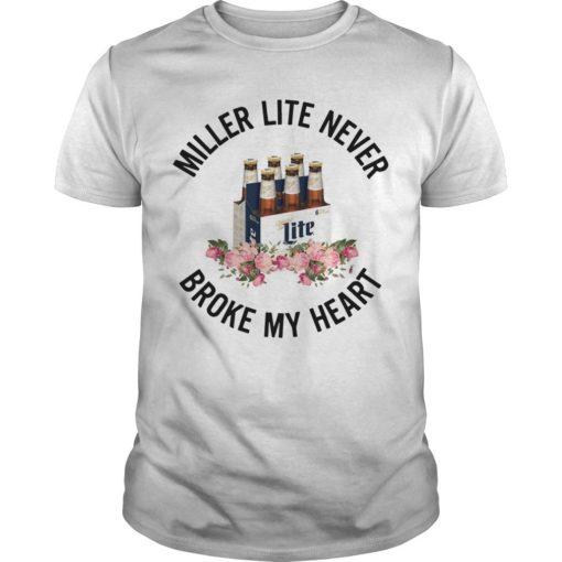 Miller Lite Never Broke My Heart Shirt