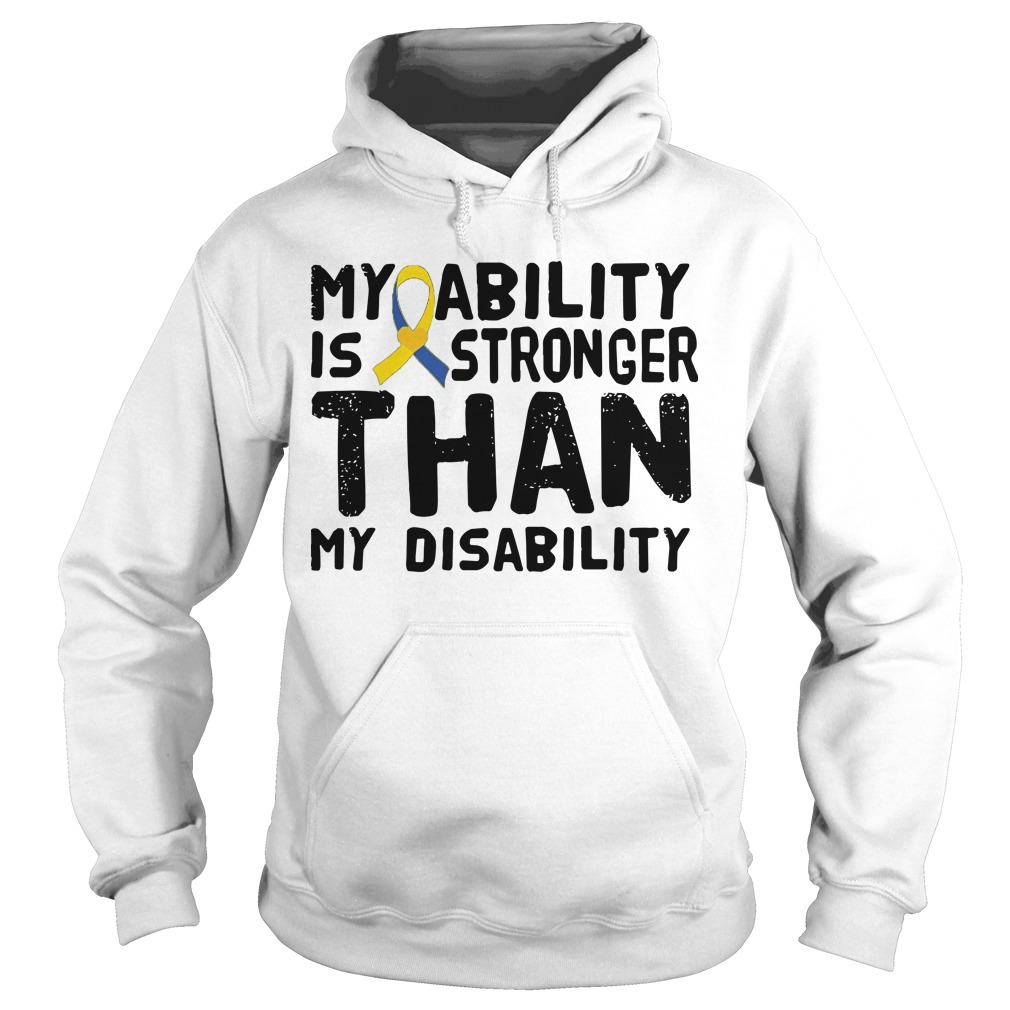 My Ability Is Stronger Than Disability Hoodie
