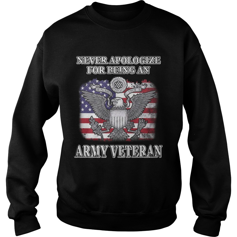 Never Apologize For Being An Army Veteran Sweater
