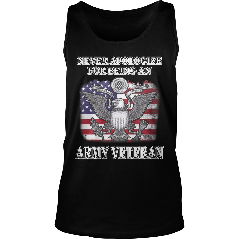 Never Apologize For Being An Army Veteran Tank Top