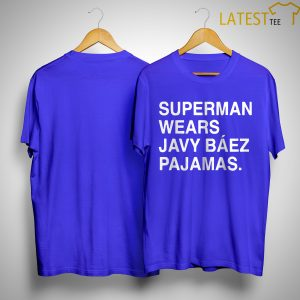 Obvious Shirts Superman Wears Javy Báez Pajamas Shirt