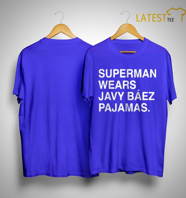 Obvious Shirts Superman Wears Javy Báez Pajamas Shirt