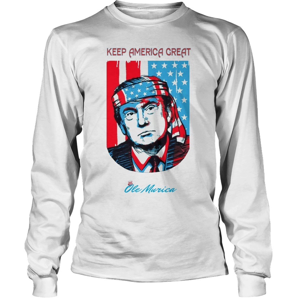 Ole Murica Trump Supporter Central Park Keep America Great Long Sleeve Tee