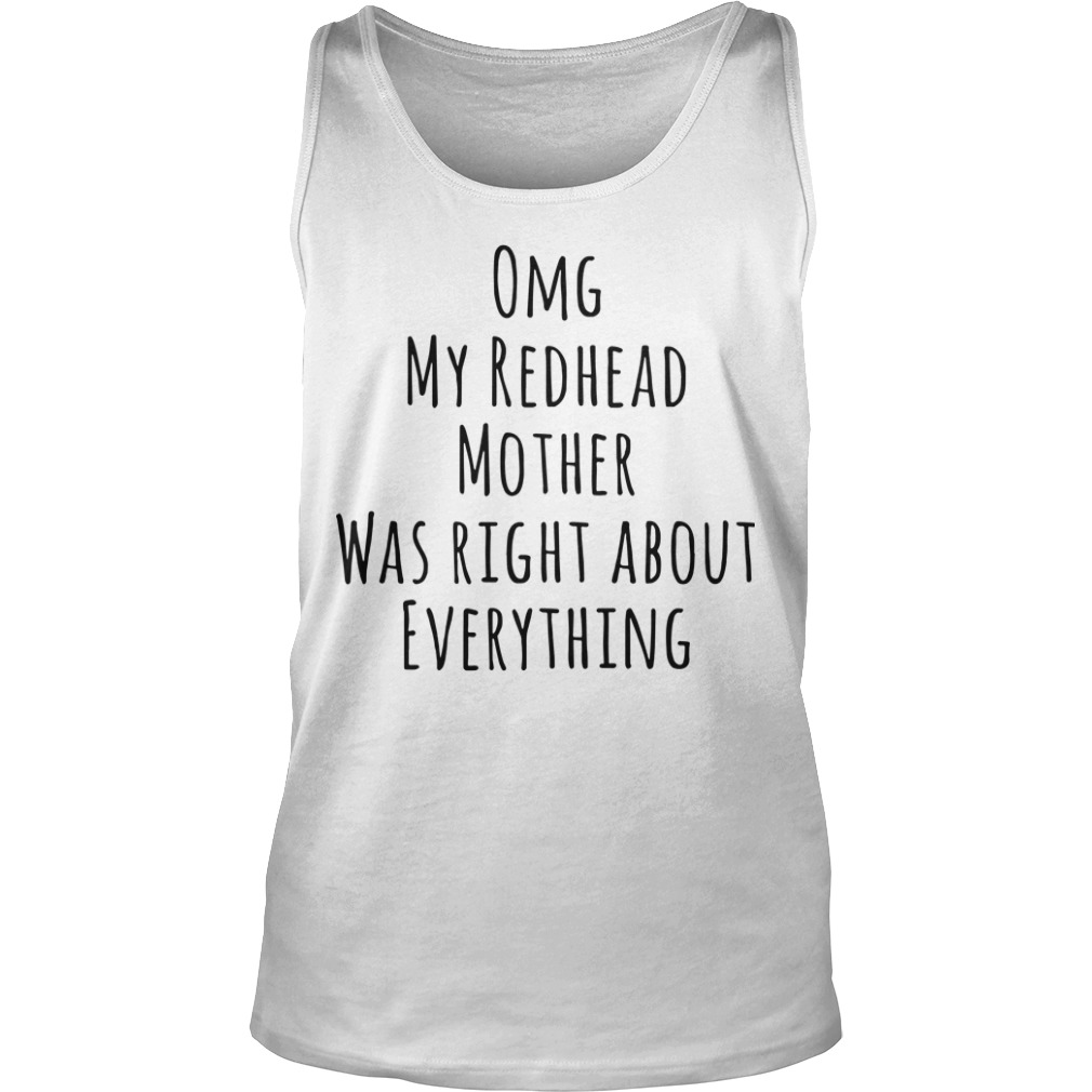 Omg Redhead Mother Was Right About Everything Tank Top
