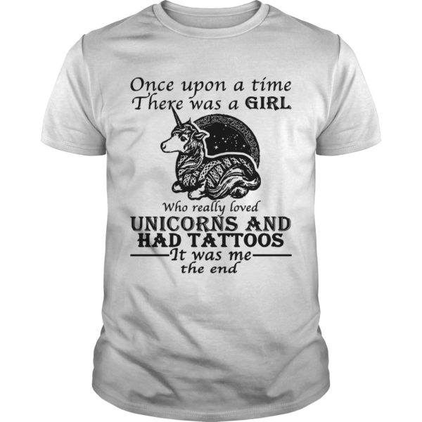 Once Upon A Time There Was A Girl Who Really Loved Unicorns And Had Tattoos Shirt