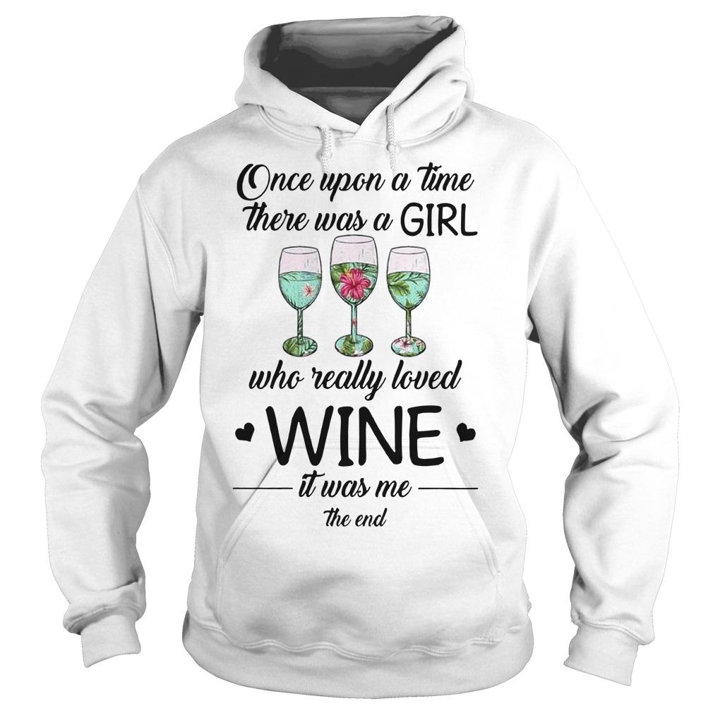Once Upon A Time There Was A Girl Who Really Loved Wine Hoodie