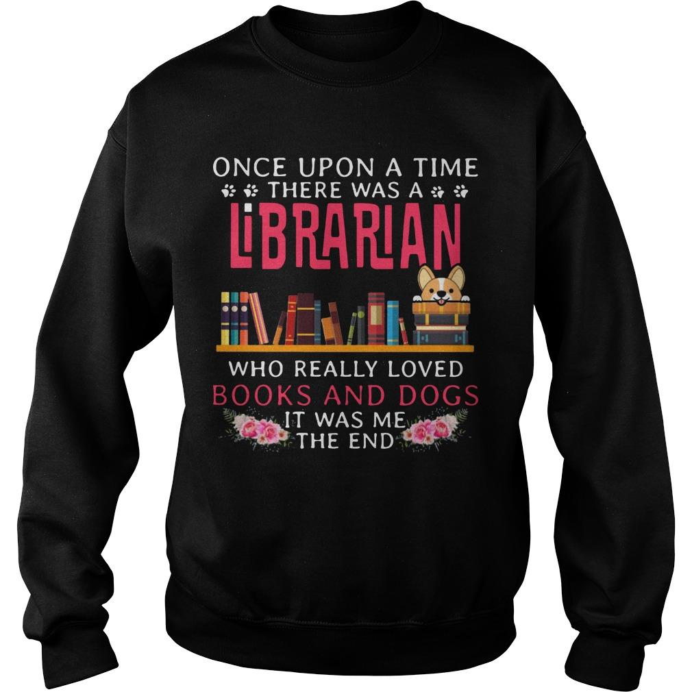 Once Upon A Time There Was A Librarian Who Really Loved Books And Dogs Sweater