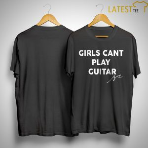 Orianthi Girls Cant Play Guitar Shirt