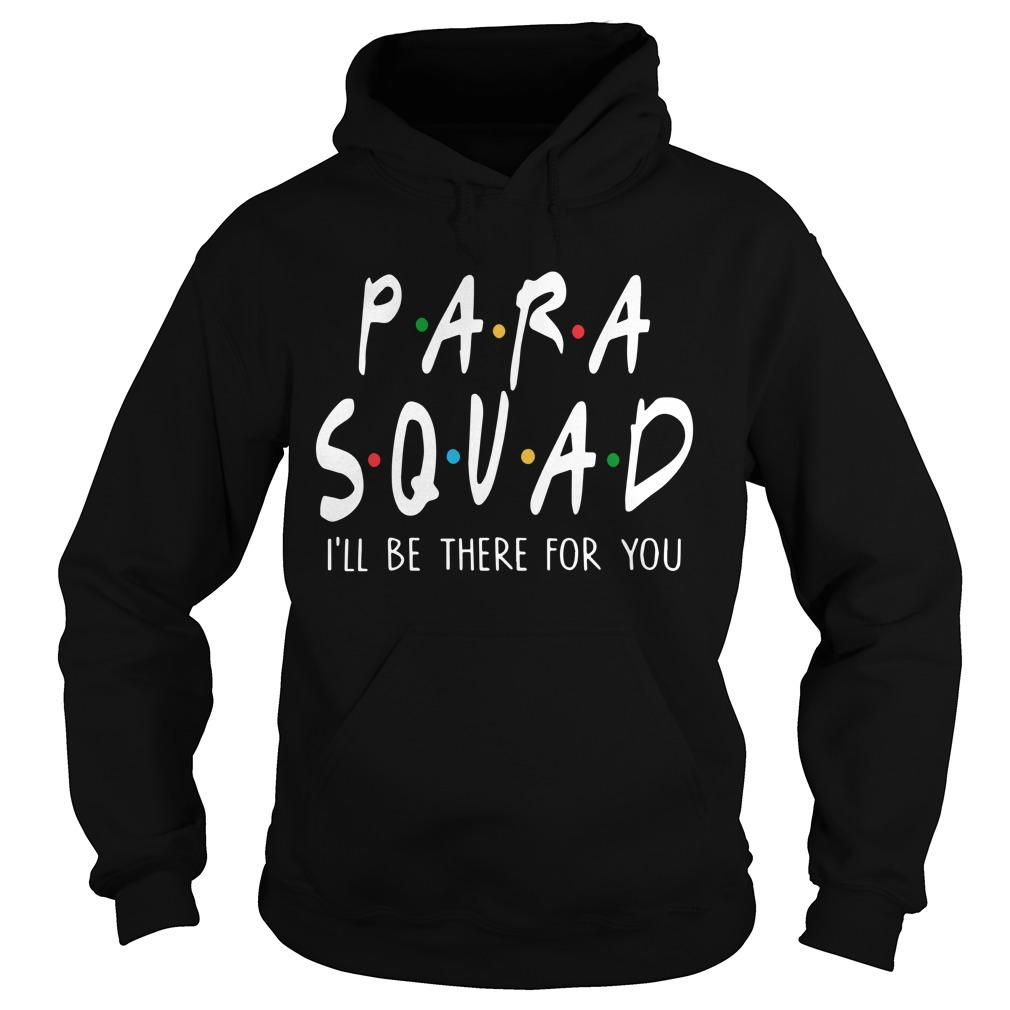 Para Squad I'll Be There For You Hoodie