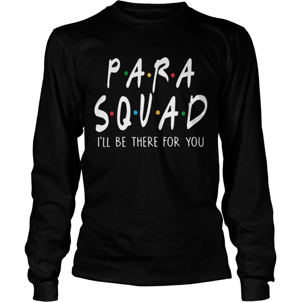Para Squad I'll Be There For You Longsleeve