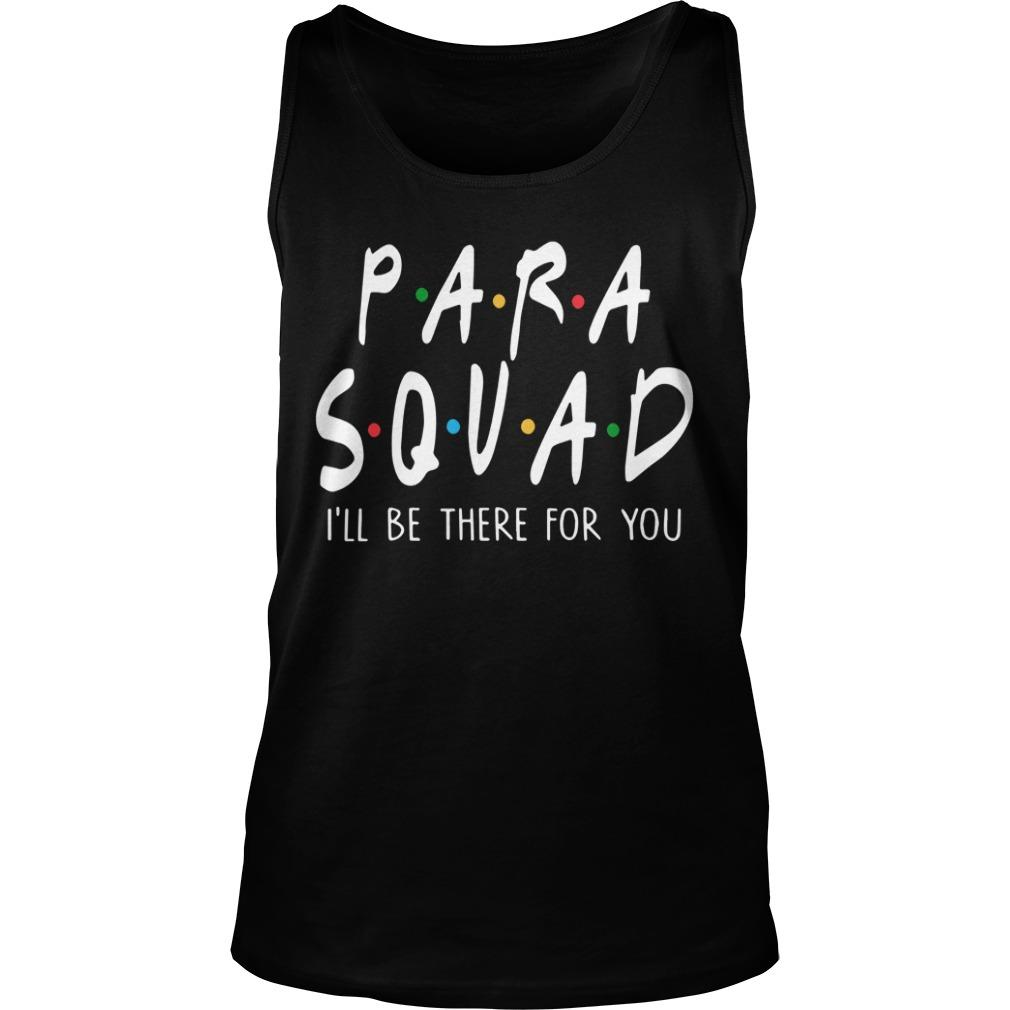 Para Squad I'll Be There For You Tank Top