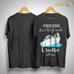 Penguin Friends Don't Let Friends Cruise Alone Shirt