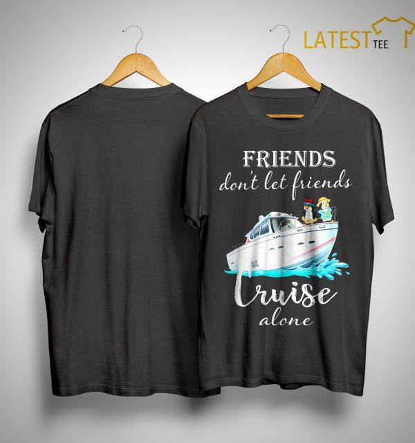 Penguin Friends Don't Let Friends Cruise Alone Shirt