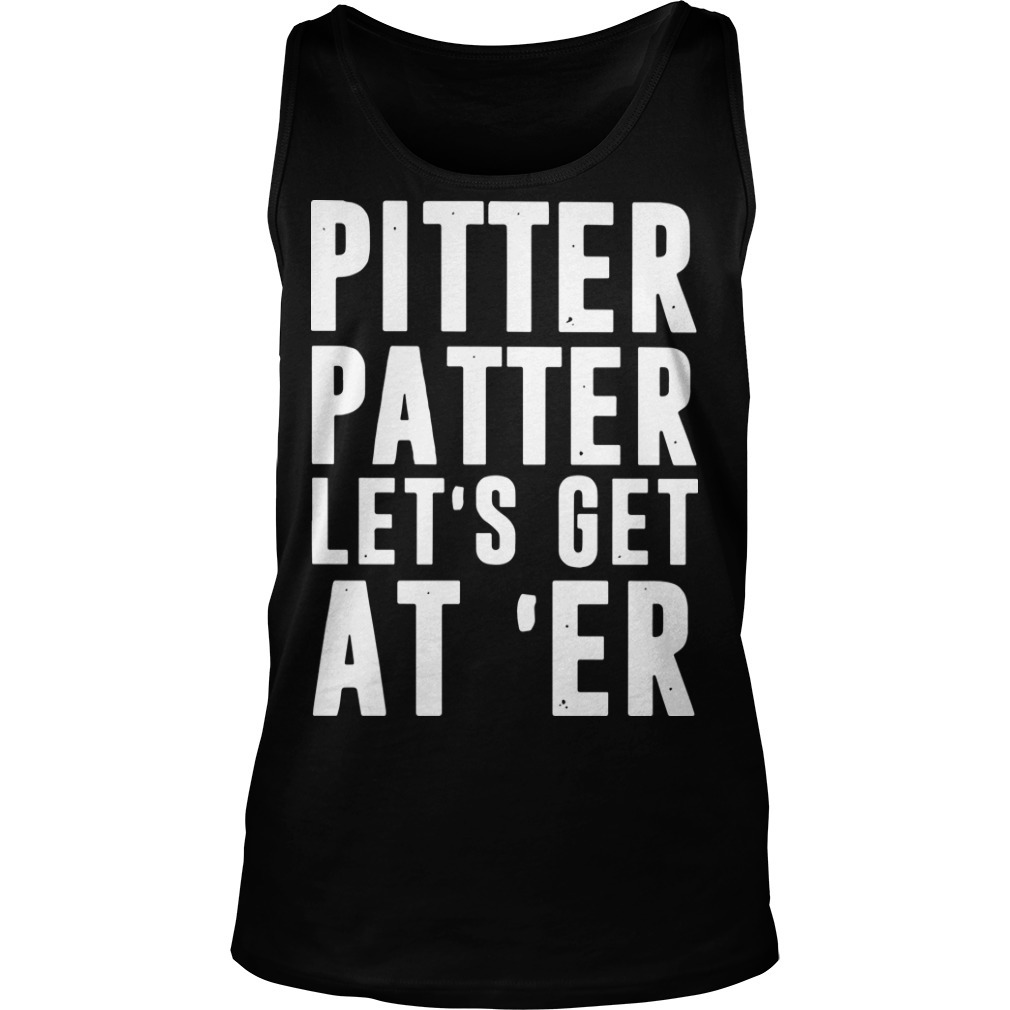 Pitter Patter Let's Get At 'er Tank Top