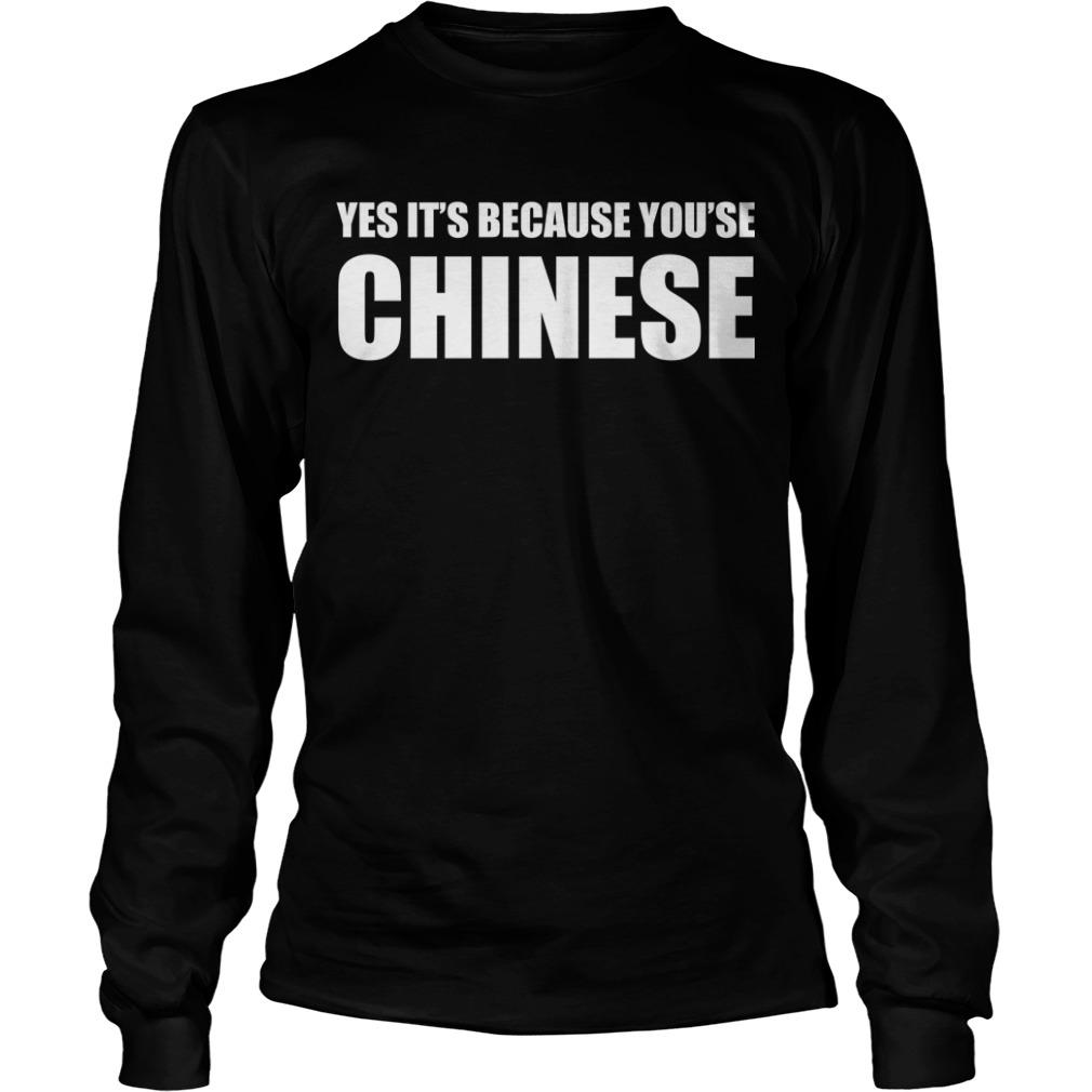Preeti Nair Yes It's Because You're Chinese Longsleeve