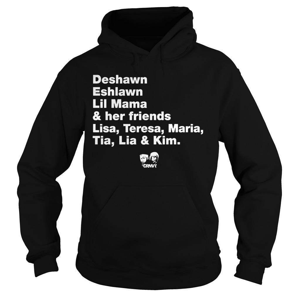 Project Chick Deshawn Eshlawn Lil Mama And Her Friends Lisa Teresa Maria Tia Lia And Kim Hoodie