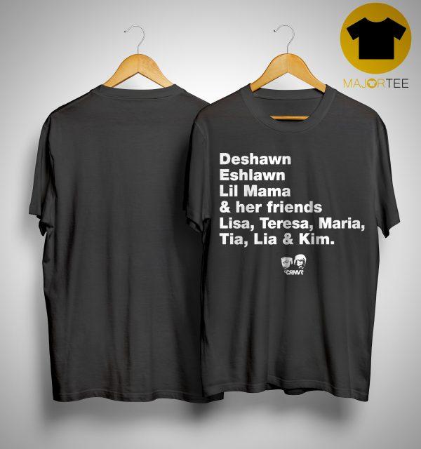 Project Chick Deshawn Eshlawn Lil Mama And Her Friends Lisa Teresa Maria Tia Lia And Kim Shirt