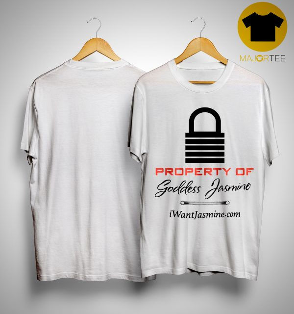 Property Of Goddess Jasmine Shirt