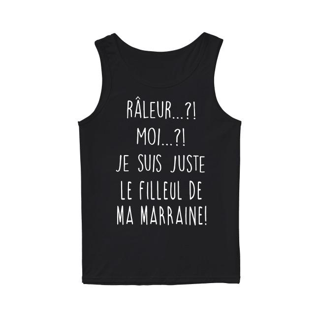 Râleur Moi Je Suis Juste Le Filleul De Ma Marraine Tank Top