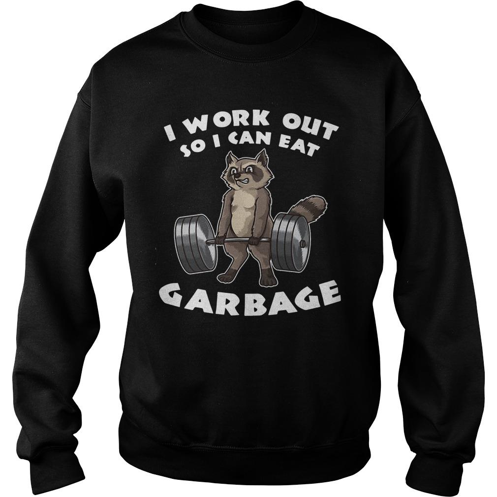 Raccoon I Work Out So I Can Eat Garbage Sweater
