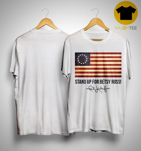 Rush Limbaugh Stand Up For Betsy Ross Shirt