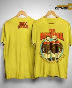 Scott Dawson The Revival Say Yeah Shirt