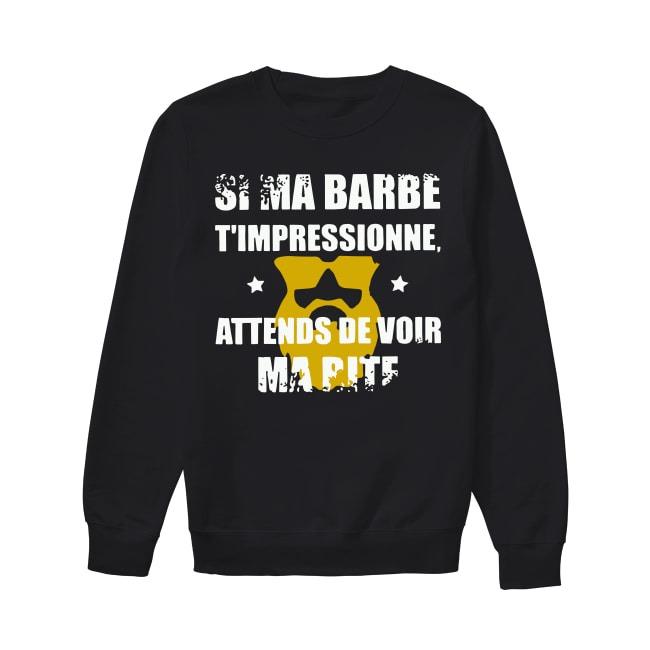 Si Ma Barbe T'impressionne Attends De Voir Ma Pite Sweater.jpg