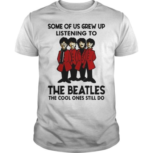 Some Of Us Grew Up Listening To The Beatles The Cool Ones Still Do