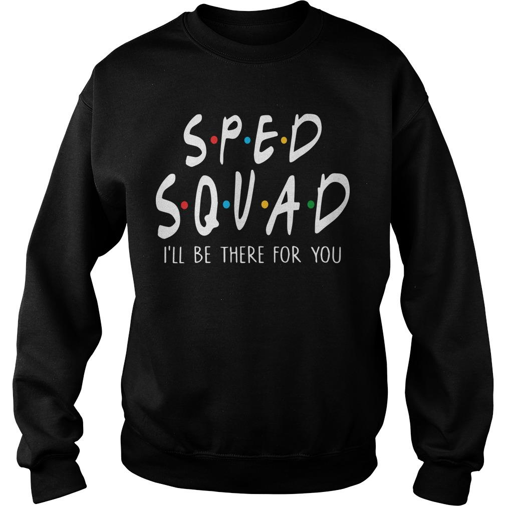 Sped Squad I'll Be There For You Sweater
