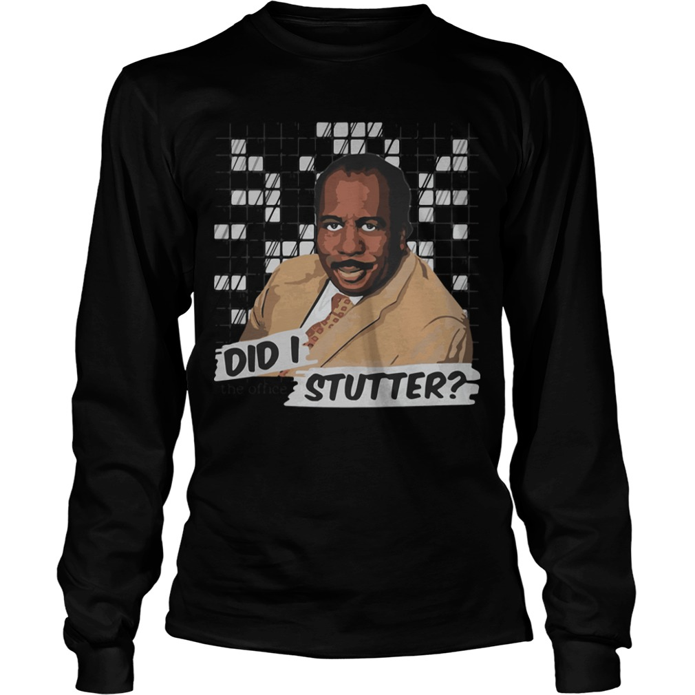 Stanley The Office Did I Stutter Longsleeve Tee