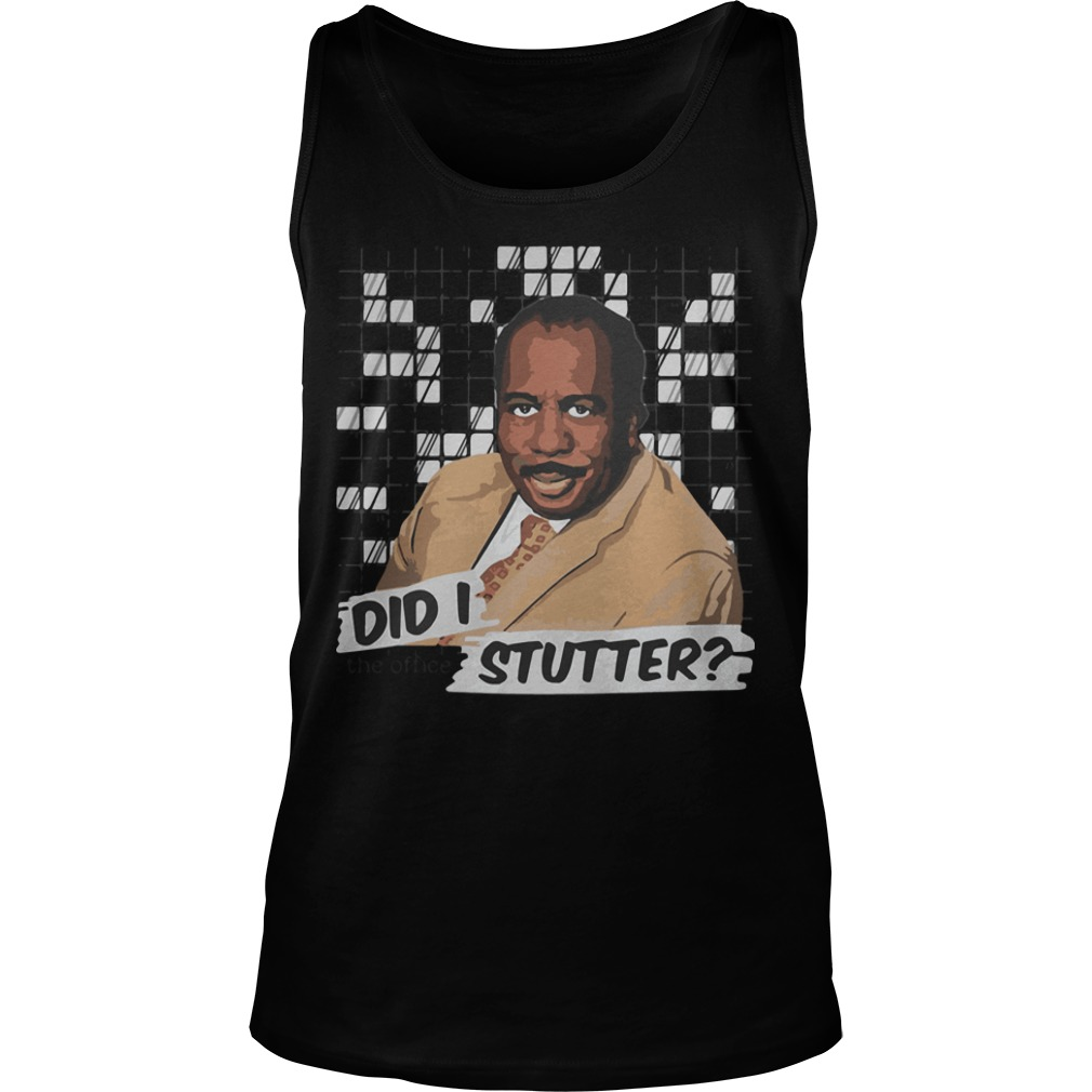 Stanley The Office Did I Stutter Tank Top