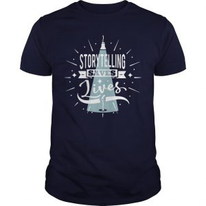 Story Telling Saves Lives Shirt